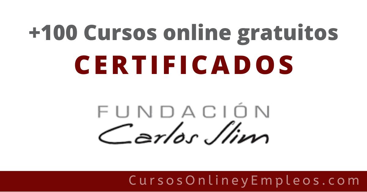 Certificate Y Capacitate Para El Empleo Cursos Gratis Fundacion Carlos Slim
